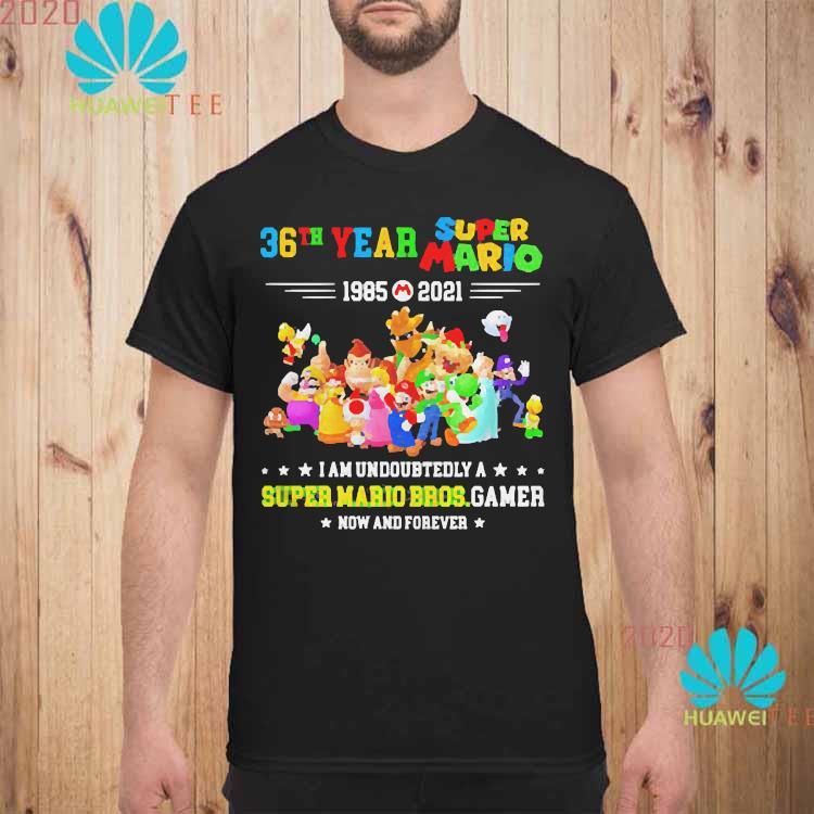 36 Year 1985 2021 Super Mario I Am Undoubtedly A Super Mario Bros Gamer Shirt unisex