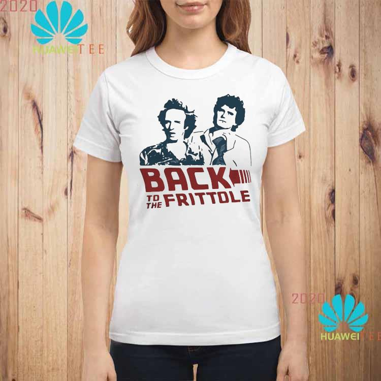 Back To The Frittole Shirt ladies-shirt