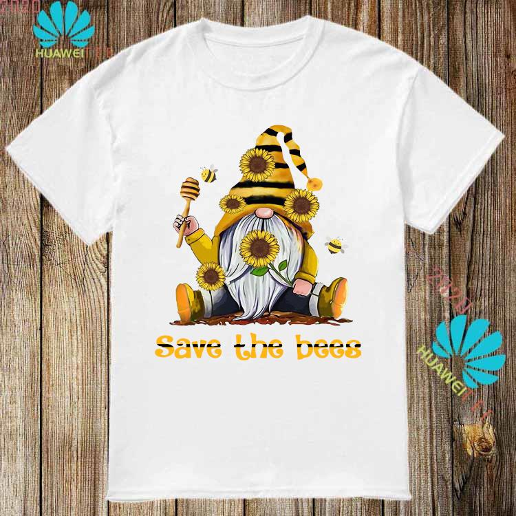 Gnome Sunflowers Bee Save The Bees Shirt
