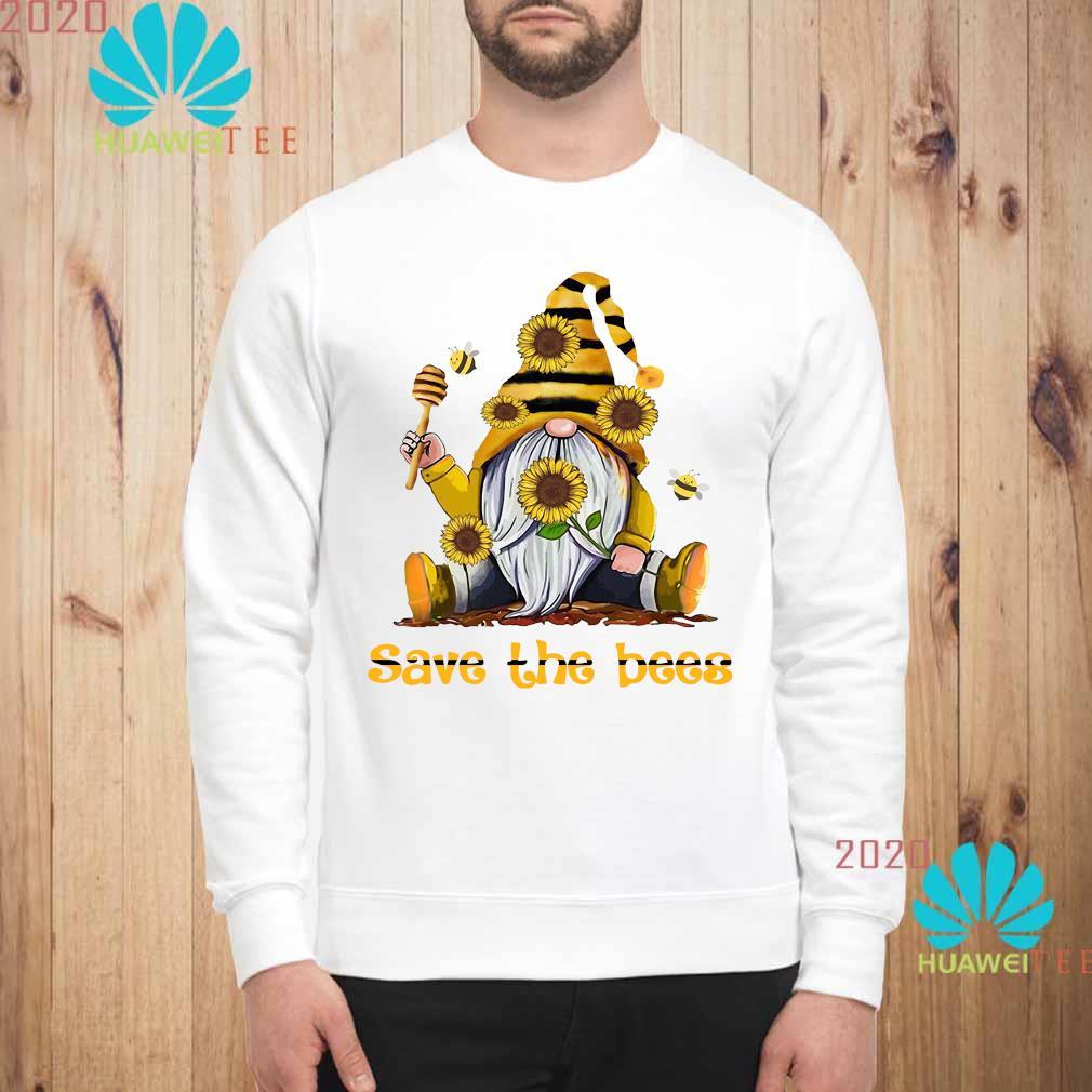 Gnome Sunflowers Bee Save The Bees Shirt sweatshirt