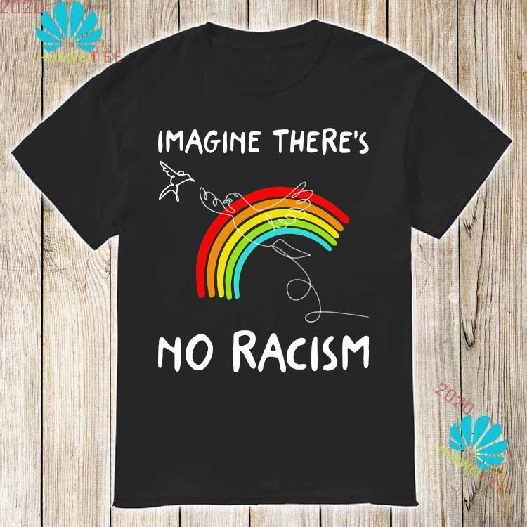 Imagine There's No Racism Shirt