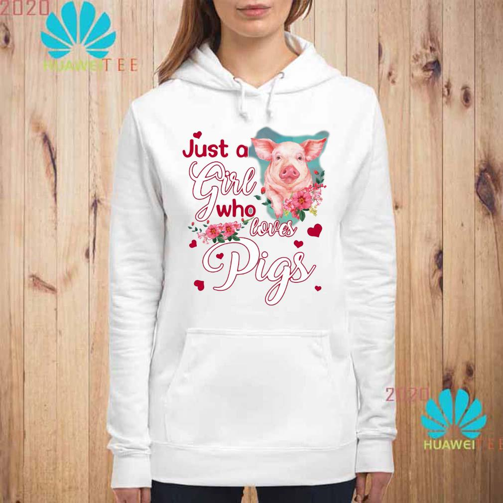 Just A Girl Who Loves Pigs Shirt hoodie
