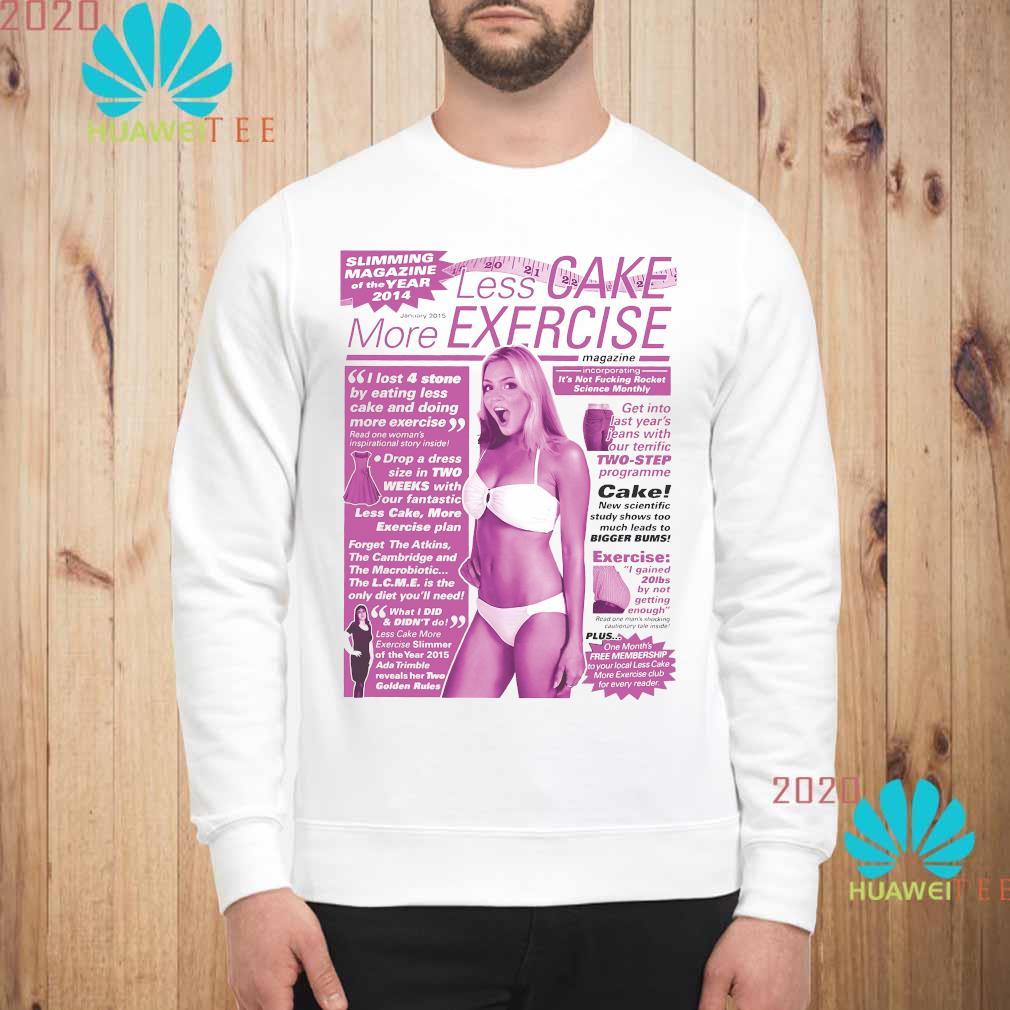 Less Cake More Exercise Shirt sweatshirt