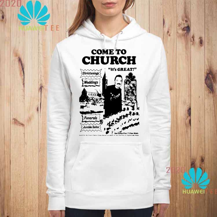 Nice Official Come To Church It's Great Christenings Shirt hoodie