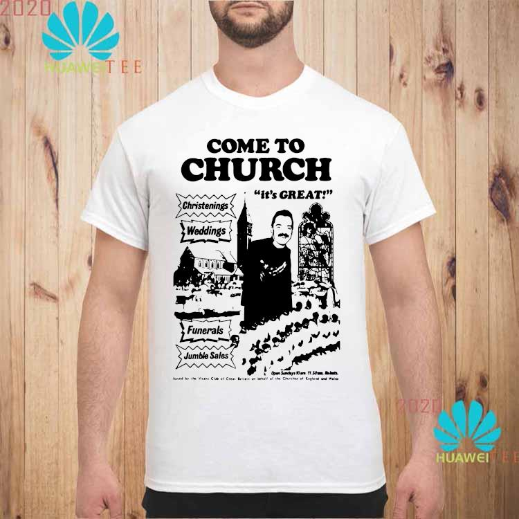 Nice Official Come To Church It's Great Christenings Shirt unisex