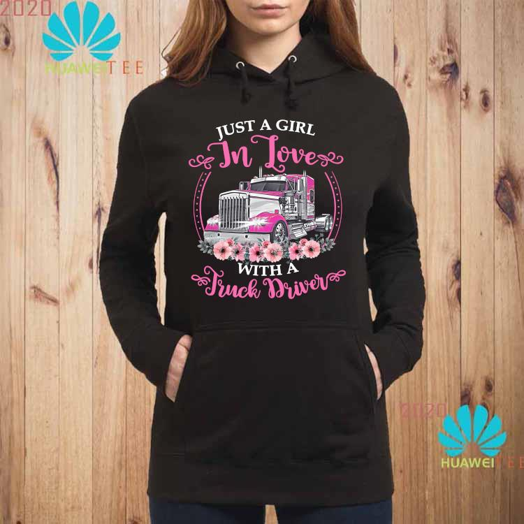 Official Just A Girl In Love With A Truck Driver Shirt hoodie