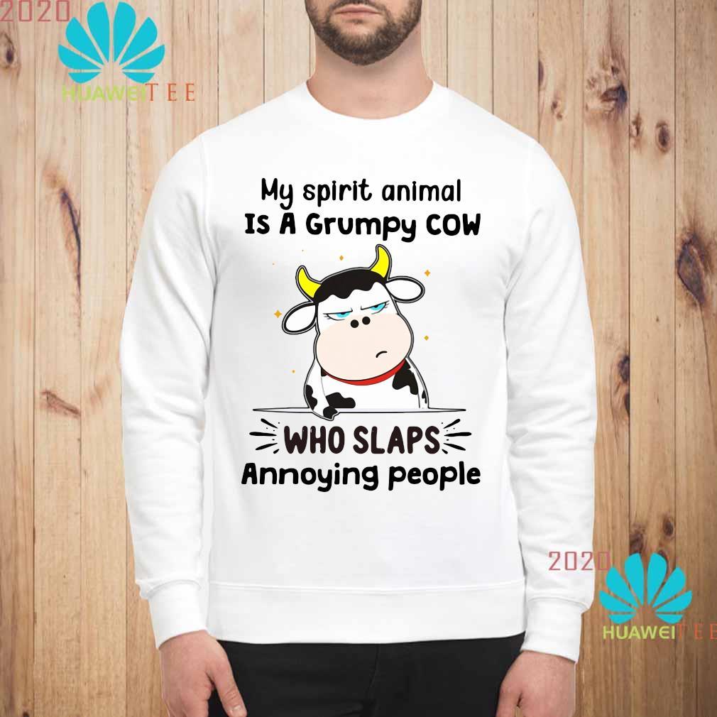 Official My Spirit Animal Is A Grumpy Cow Who Slaps Annoying People Shirt sweatshirt
