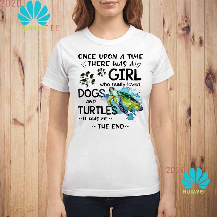 Once Upon A Time There Was A Girl Who Really Loved Dogs And Turtles It Was Me Shirt ladies-shirt