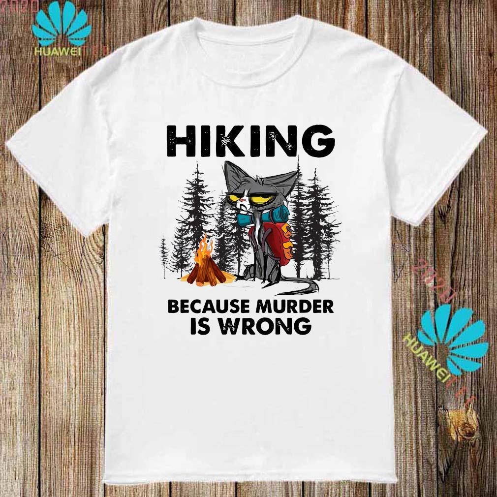 Black Cat Lovers T Shirt Hike Hiking Trekking Camping T Shirt Hiking Because Murder Is Wrong Funny T Shirt