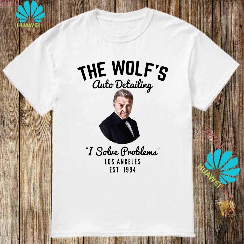 Official The Wolf's Auto Detailing I Solve Problems Los Angeles Est 1994 Shirt