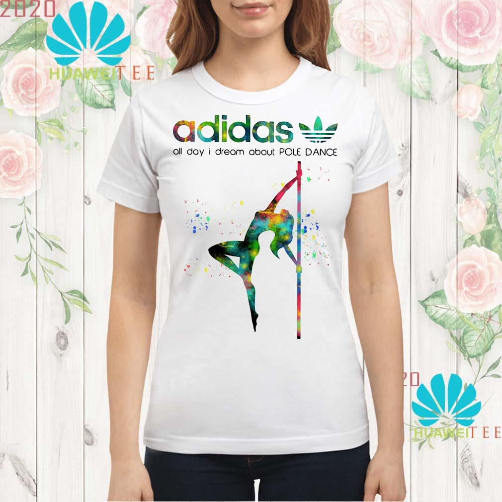 Adidas all day I dream about pole dance ladies shirt