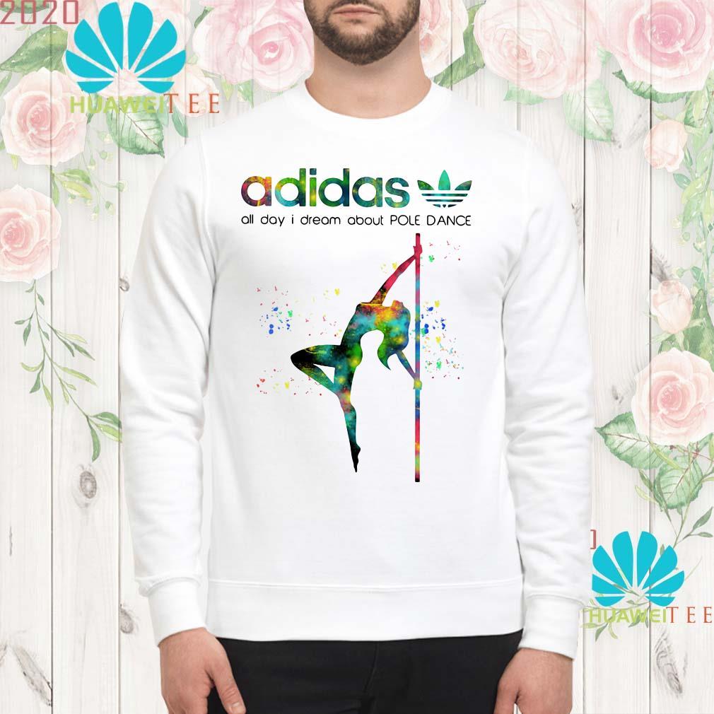 Adidas all day I dream about pole dance sweatshirt