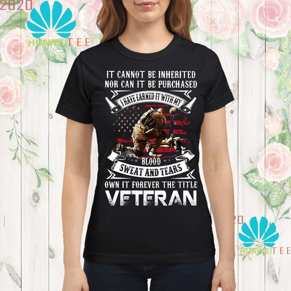 It cannot be inherited nor can it be purchased veteran Ladies shirt