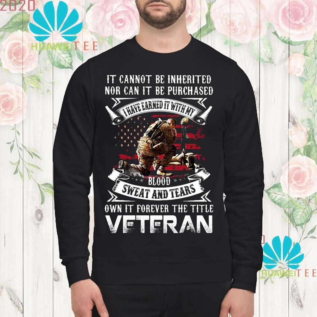 It cannot be inherited nor can it be purchased veteran Sweatshirt
