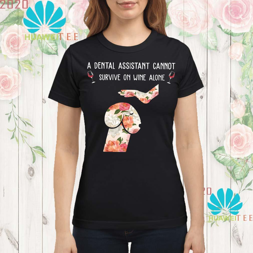 Dickhead dog A dental assistant cannot survive on wine alone Ladies shirt