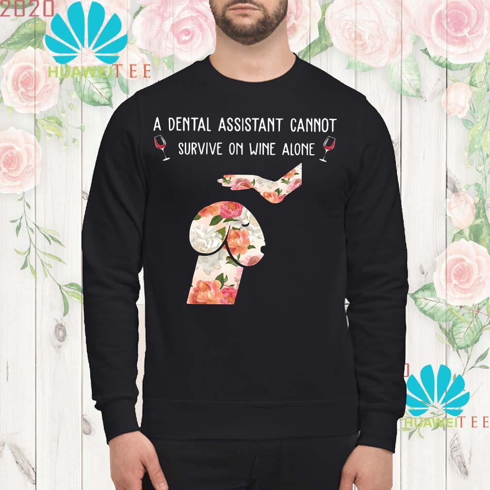 Dickhead dog A dental assistant cannot survive on wine alone Sweatshirt