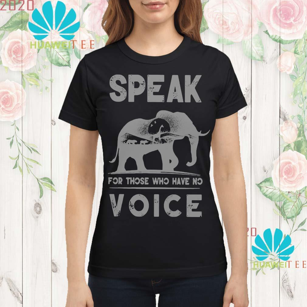 Elephant speak for those who have no voice ladies shirt