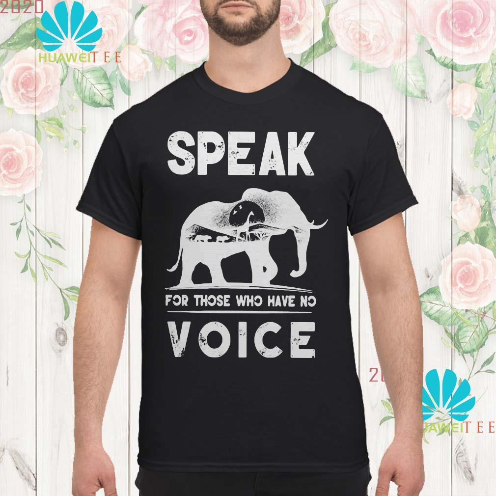 Elephant speak for those who have no voice men shirt