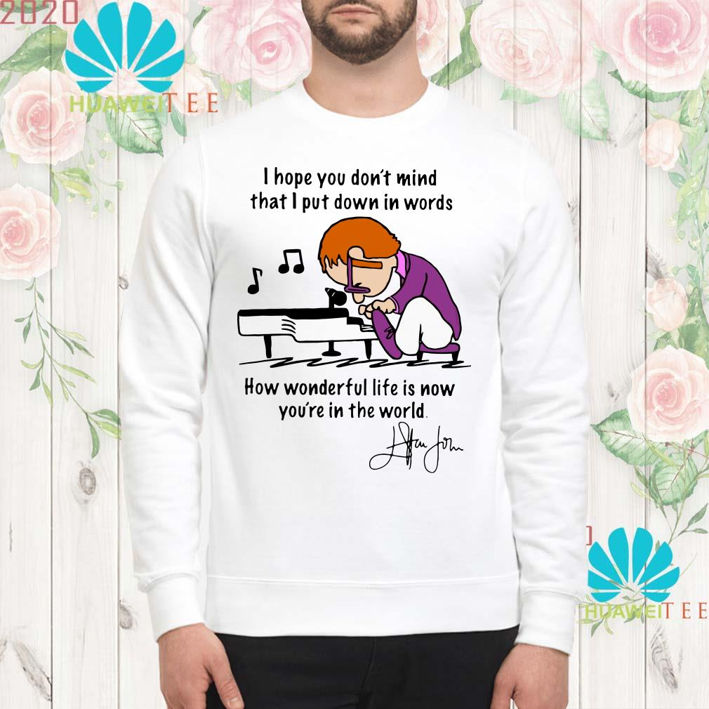Elton John Rocketman I hope you don't mind that I put down in words Sweatshirt
