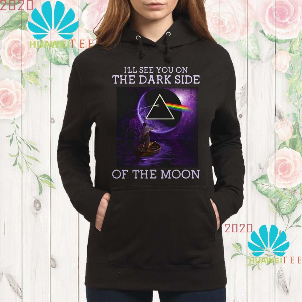 I'll see you on the dark side of the moon Hoodie