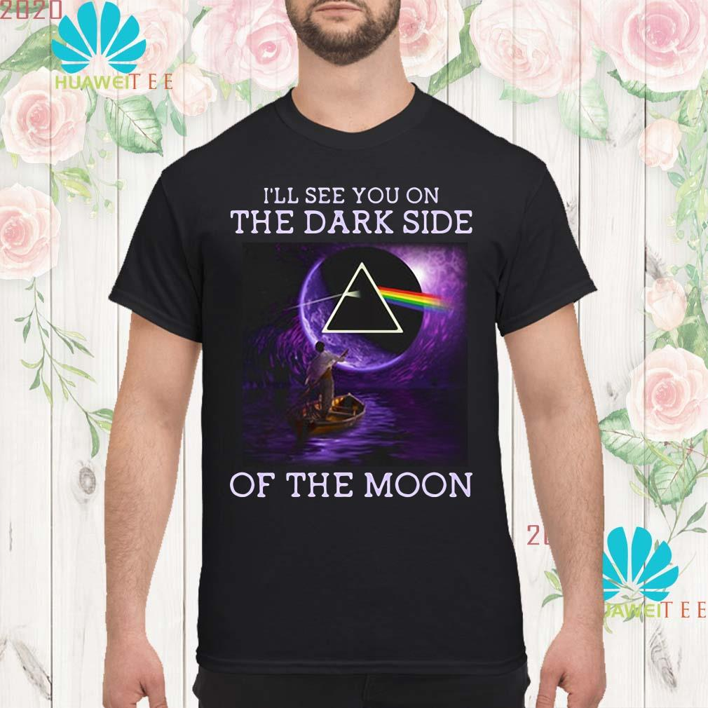 I'll see you on the dark side of the moon Men shirt