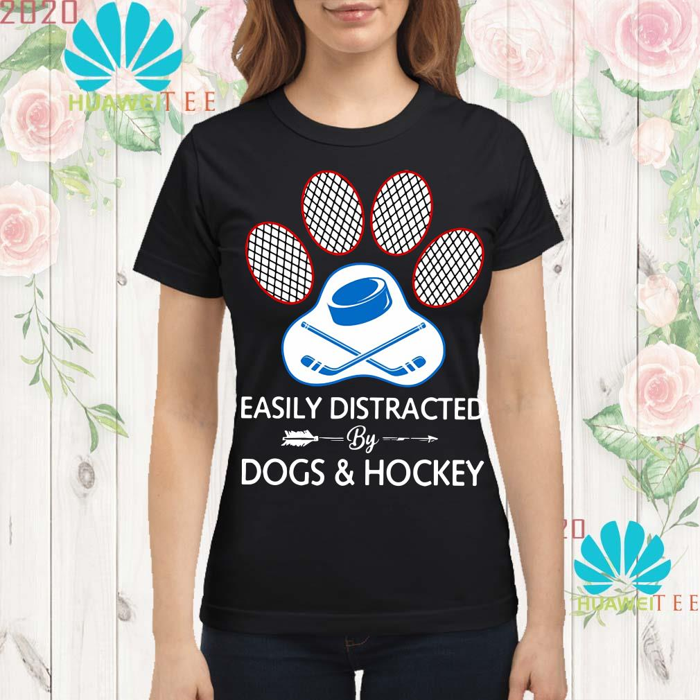 Paw easily distracted dogs and hockey Ladies shirt