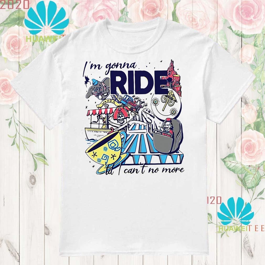 56c91b19bd6d4 Theme Park Rider I'm gonna ride til I can't no more shirt