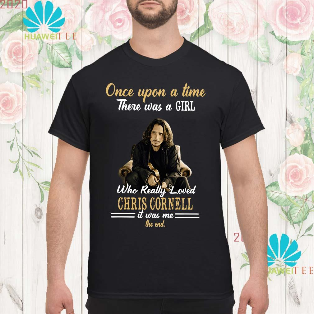 Once upon a time there was a girl who really loved Chris Cornell men shirt