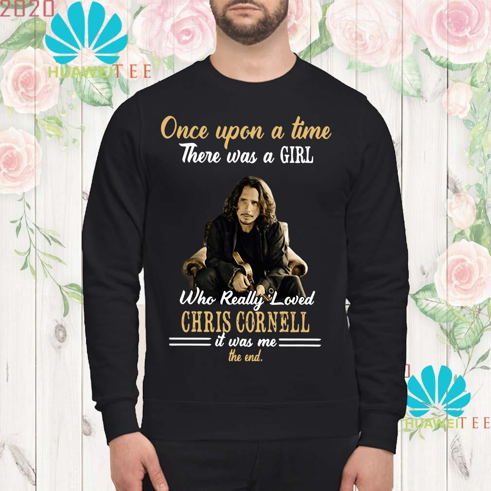 Once upon a time there was a girl who really loved Chris Cornell sweatshirt