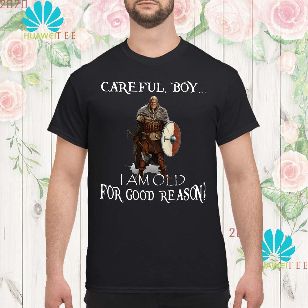 Viking careful boy I am old for good reason Men shirt