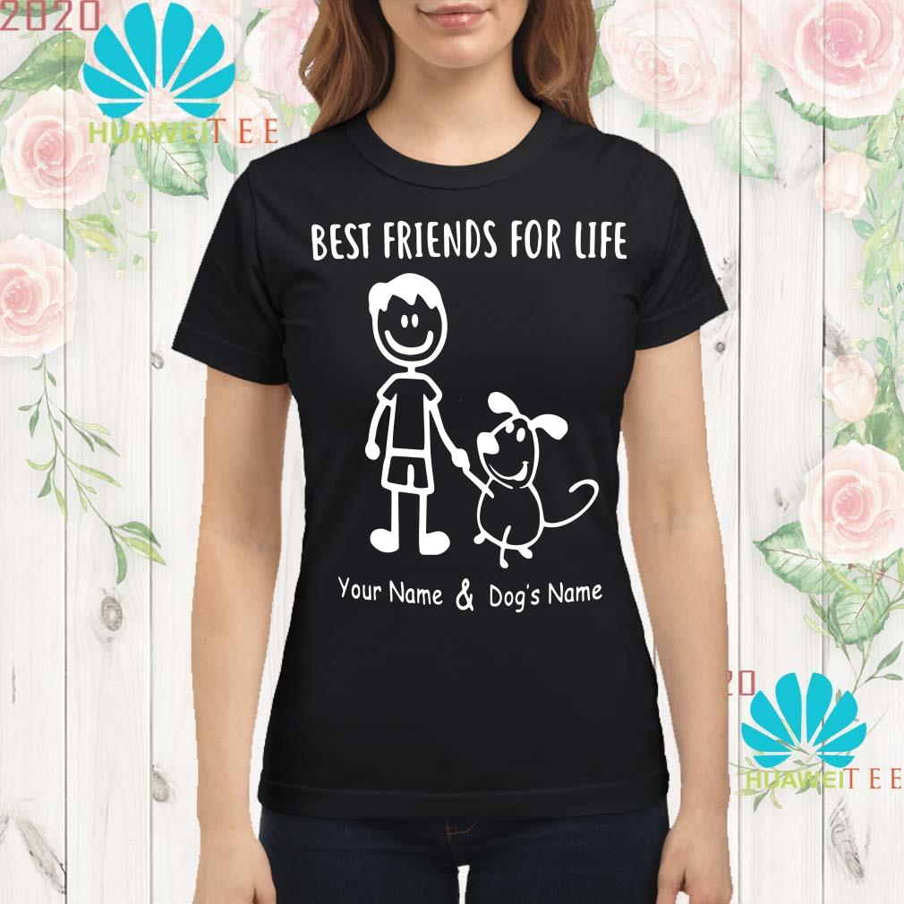 Best friends for life your name and dog's name Ladies shirt