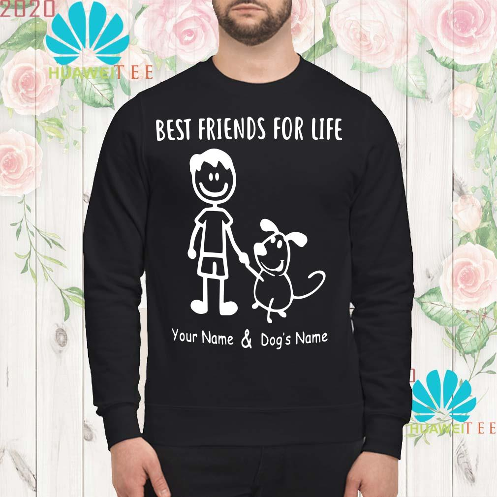 Best friends for life your name and dog's name Sweatshirt