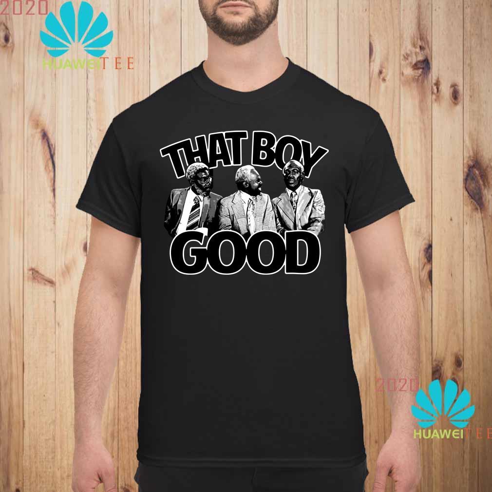 That Boy Good Men shirt