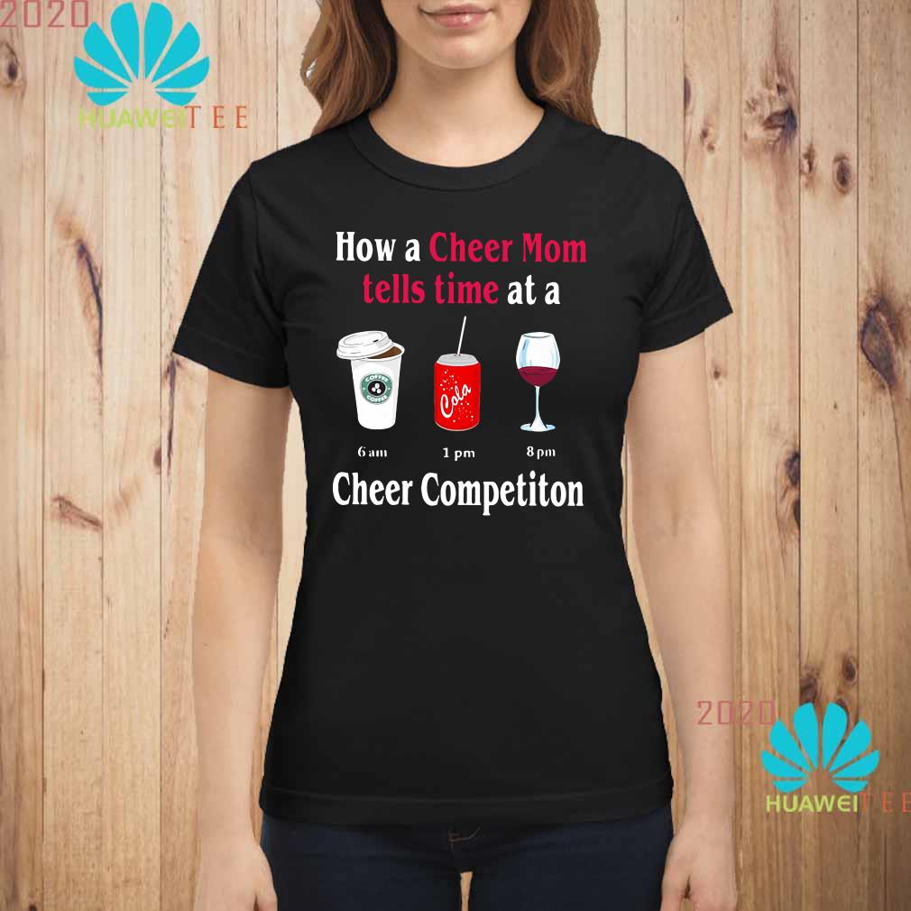 How a cheer mom tells time at a cheer competition Ladies shirt