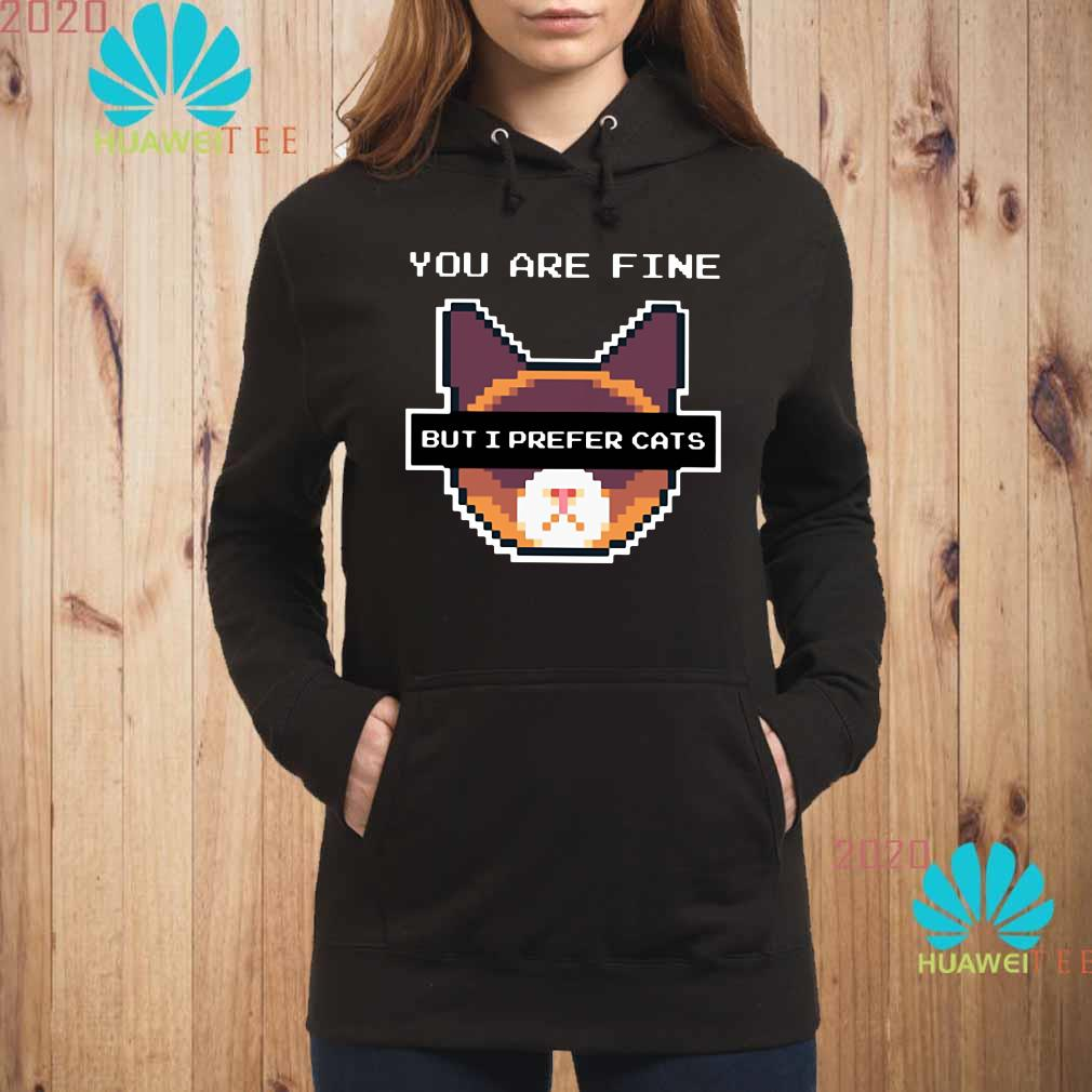 You are fine but I prefer cats hoodie