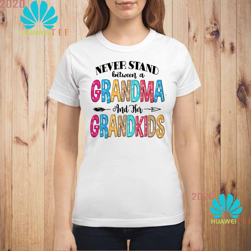 Never stand between a grandma and her grandkids Ladies shirt