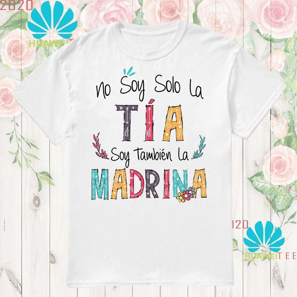 ad4341f4c18ff No soy solo la tía soy también la madrina shirt