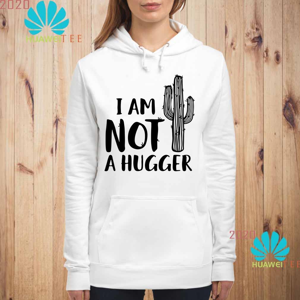 I am not a hugger cactus Hoodie