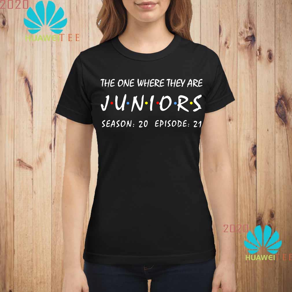 The one where they are Juniors season 20 episode 21 ladies shirt