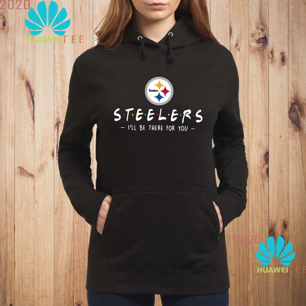 new products 26aa3 ad4ba Pittsburgh Steelers NFL I'll be there for you shirt