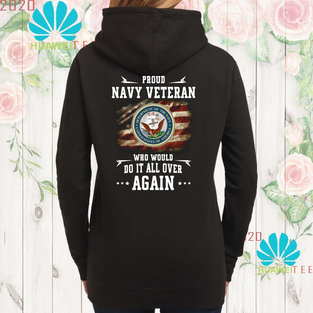 Proud navy veteran who would do it all over again Hoodie
