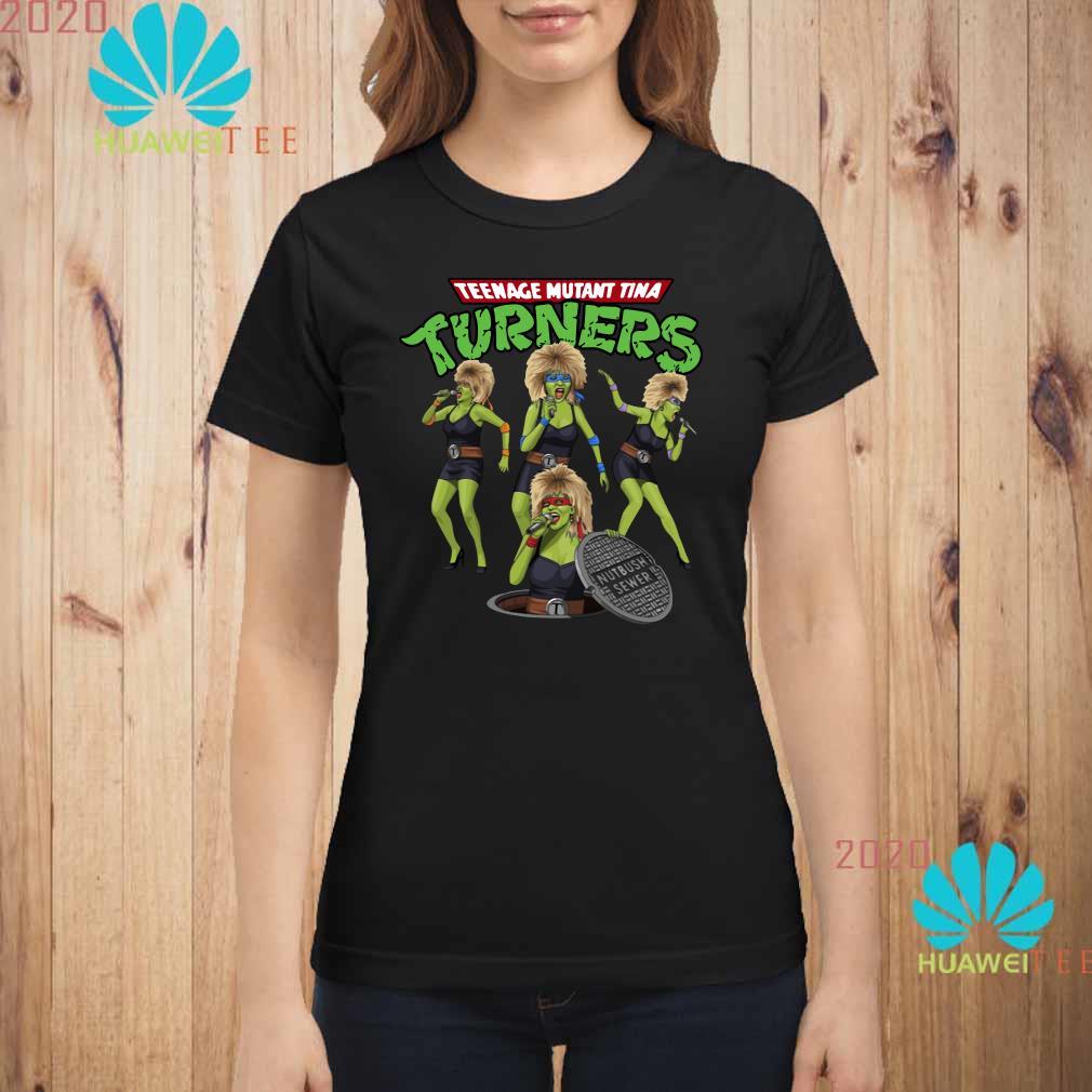 Teenage mutant Tina turners Ladies shirt