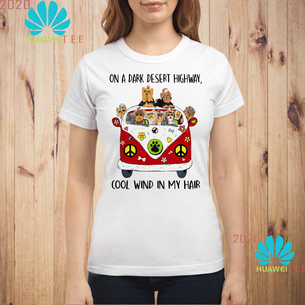 Yorkshire Terrier on a dark desert highway cool wind in my hair Ladies shirt