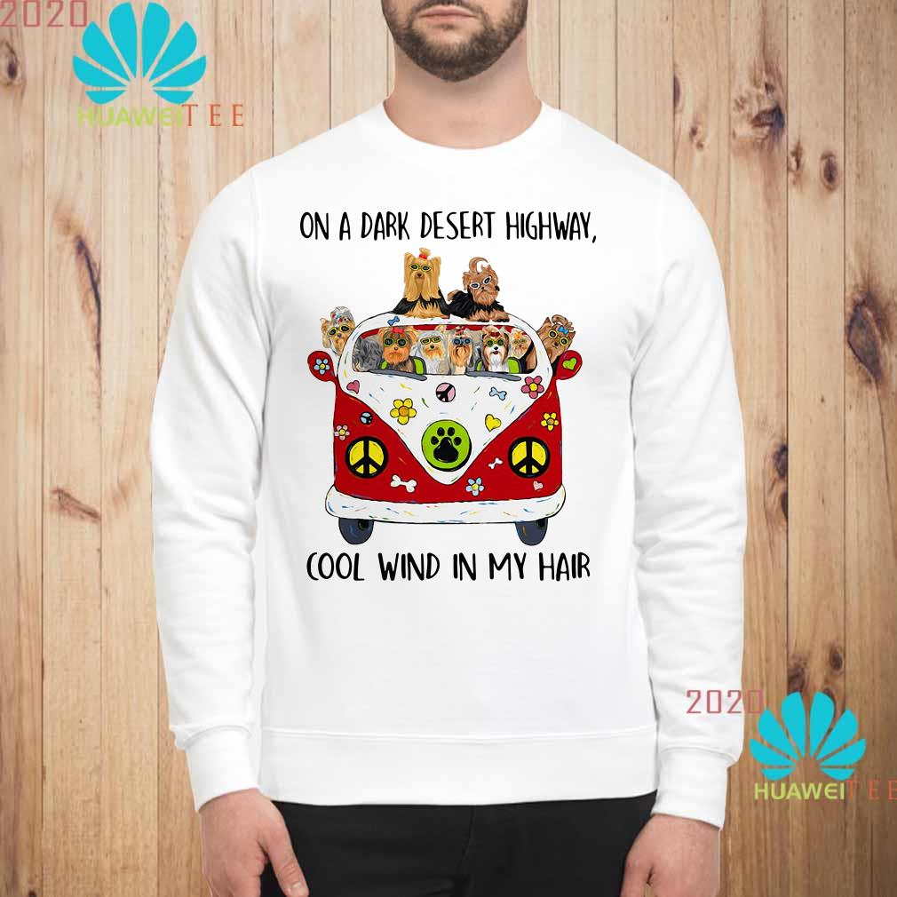 Yorkshire Terrier on a dark desert highway cool wind in my hair Sweatshirt