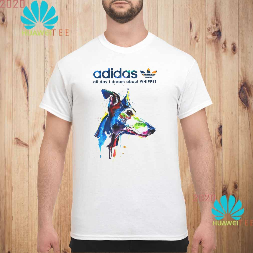Adidas all day I dream about Whippet Men shirt