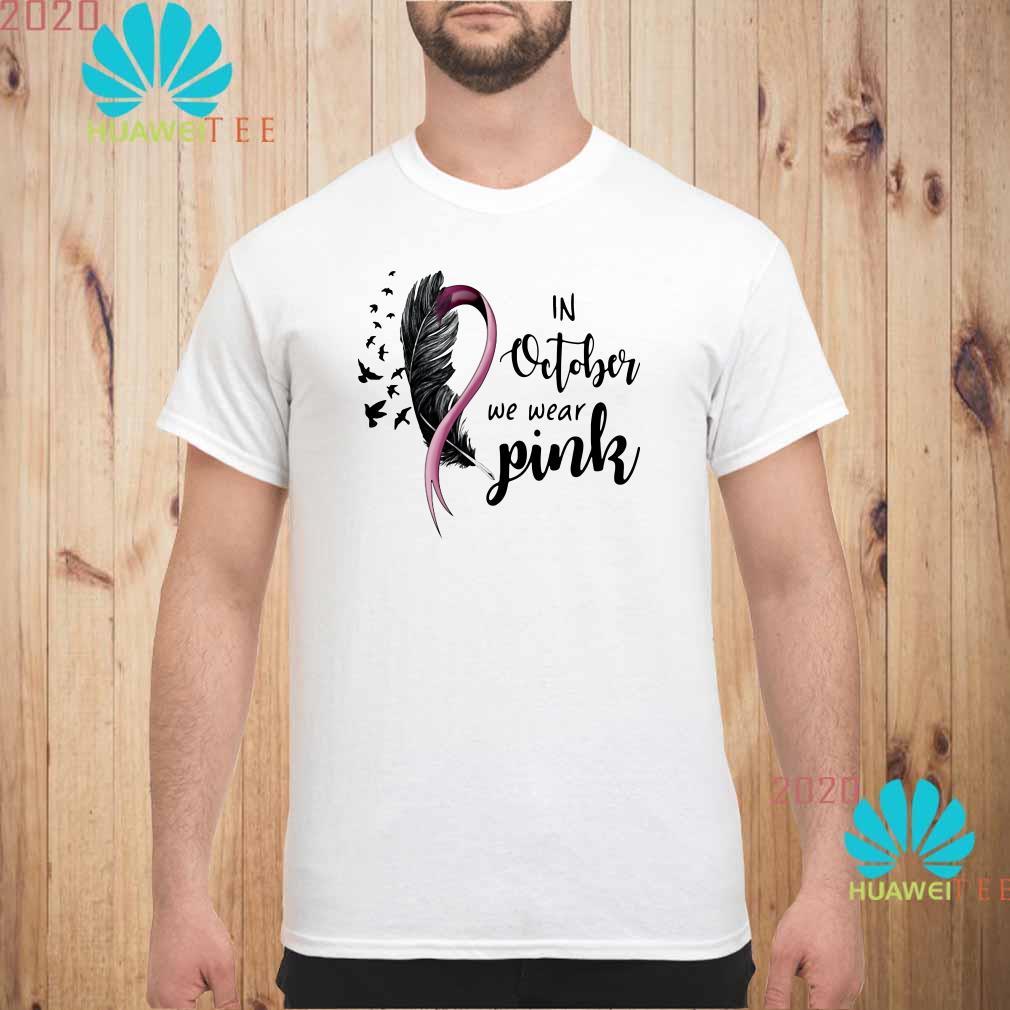 Breast cancer awareness in October we wear pink Men shirt