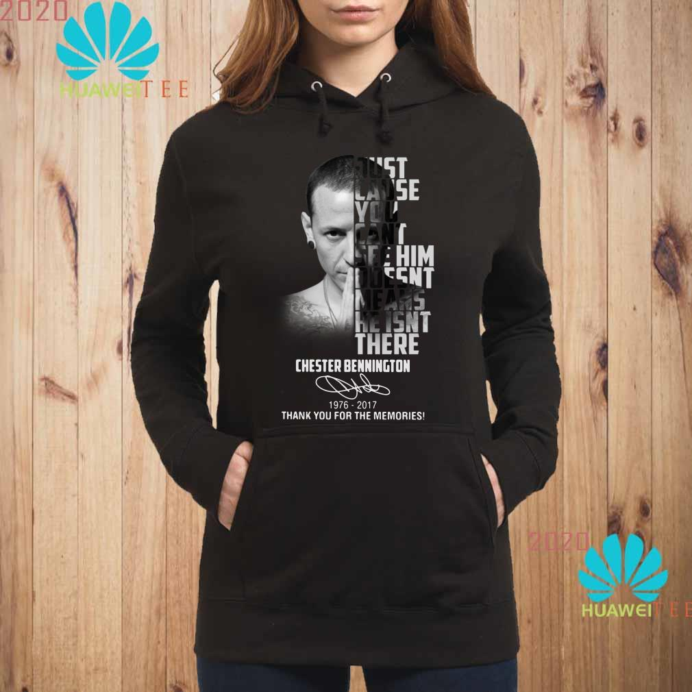 Chester Bennington Just cause can't see him doesn't means he isn't there Hoodie
