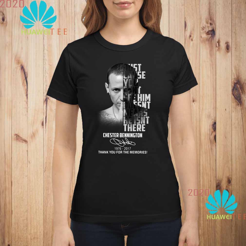 Chester Bennington Just cause can't see him doesn't means he isn't there Ladies shirt