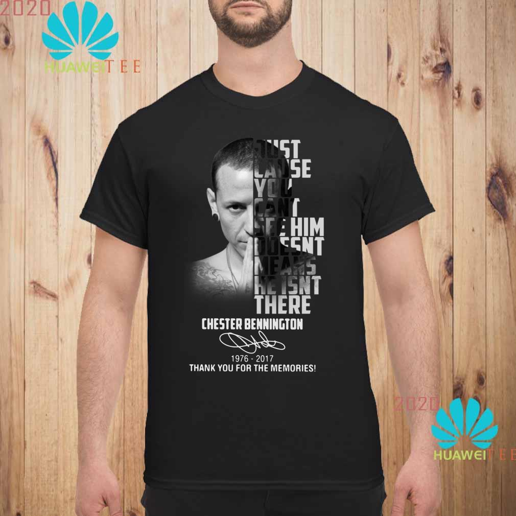 Chester Bennington Just cause can't see him doesn't means he isn't there Men shirt