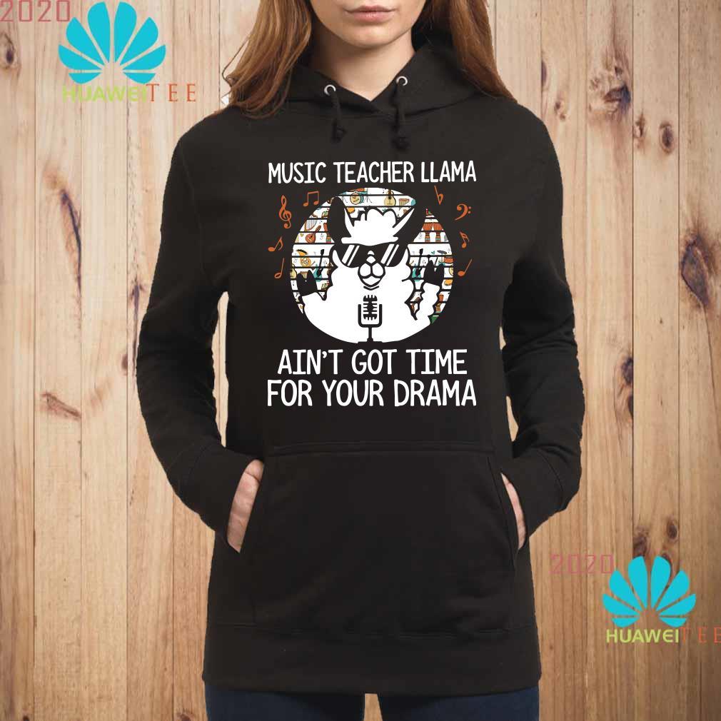 Music teacher Llama ain't got time for your drama Hoodie